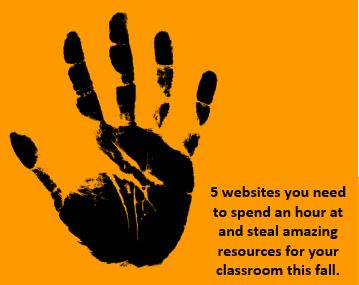 5 websites you need to spend an hour at and steal amazing resources for your classroom this fall. - Sara VanDerWerf